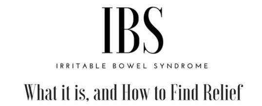 Irritable Bowel Syndrome: What it is and How to Find Relief